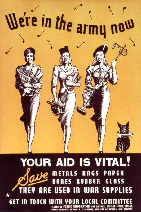 Propaganda poster encouraging Canadian housewives to help the war effort by keeping reuseable materials. Accompanied by a small dog holding a bone, three smiling women stride confidently out, their arms full of recyclable items.