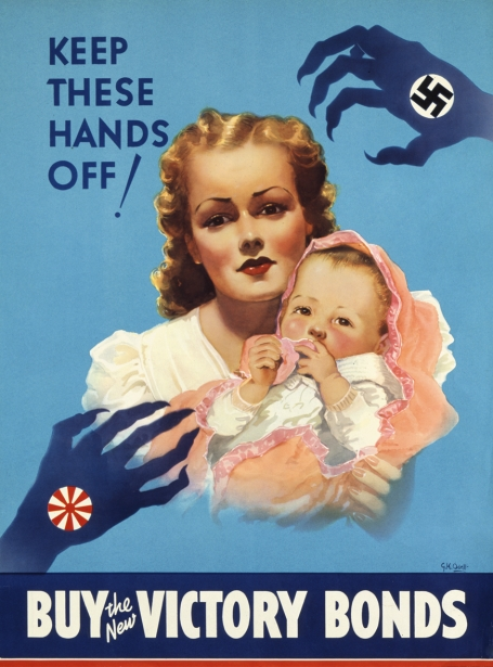 This poster for Victory bonds depicts a mother and baby threatened by clawed hands, each symbolizing Nazi Germany and Japan.